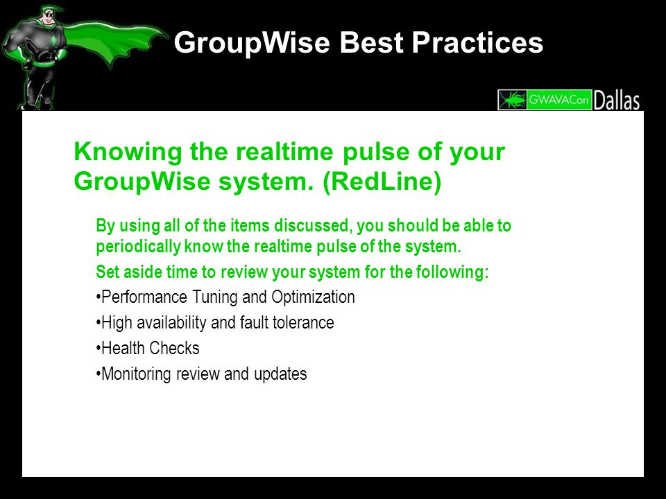 GroupWise Best Practices Knowing the realtime pulse of your GroupWise system.
