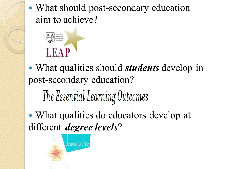 What should post-secondary education aim to achieve.