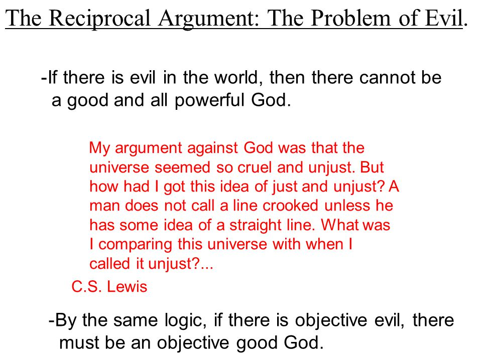 The Reciprocal Argument: The Problem of Evil.