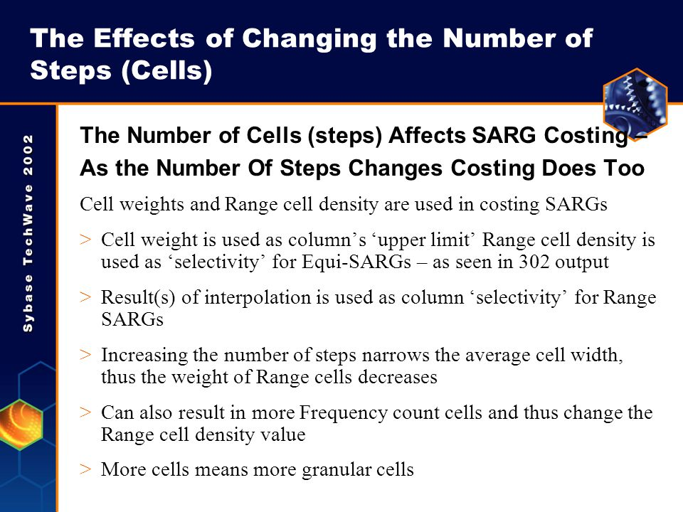 The Effects of Changing the Number of Steps (Cells) The Number of Cells (steps) Affects SARG Costing – As the Number Of Steps Changes Costing Does Too