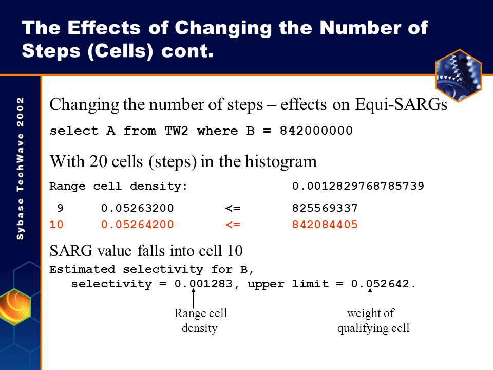 The Effects of Changing the Number of Steps (Cells) cont. Changing the number of steps – effects on Equi-SARGs select A from TW2 where B = 842000000 W