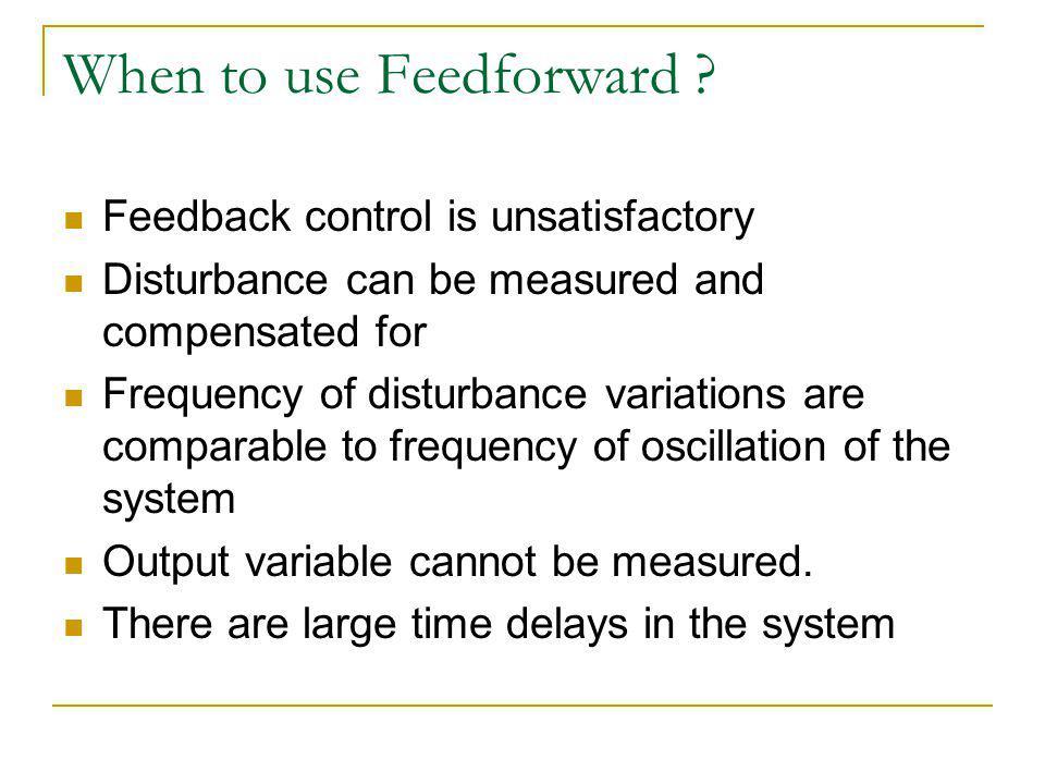 When to use Feedforward .