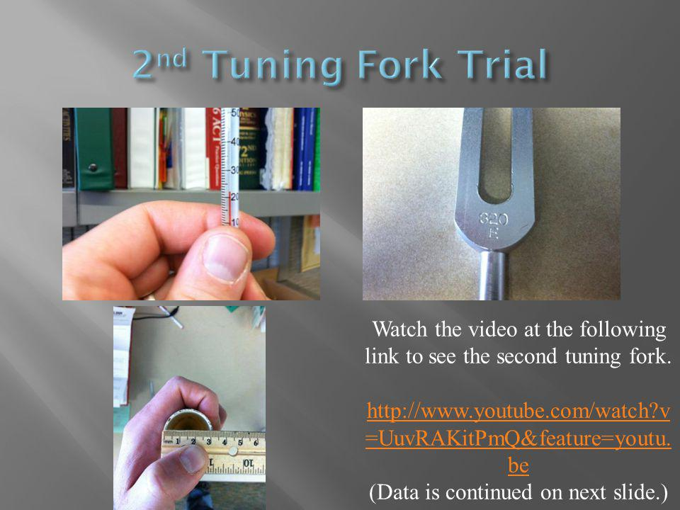 Watch the video at the following link to see the second tuning fork.