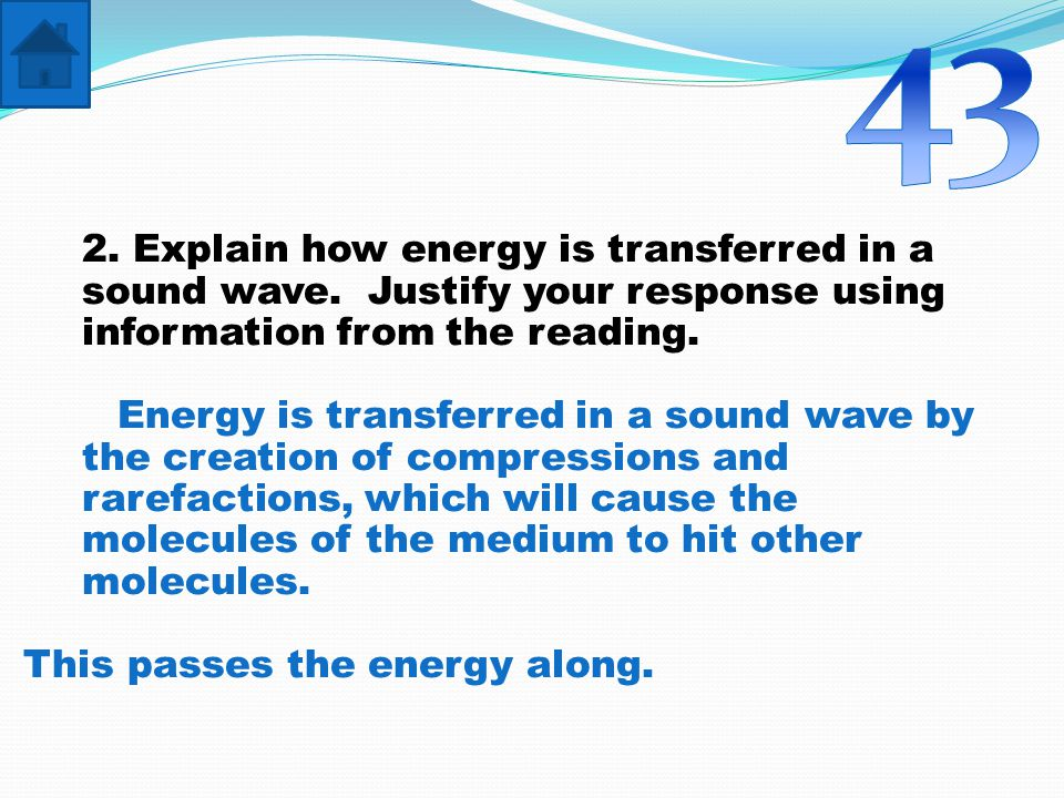 2. Explain how energy is transferred in a sound wave.