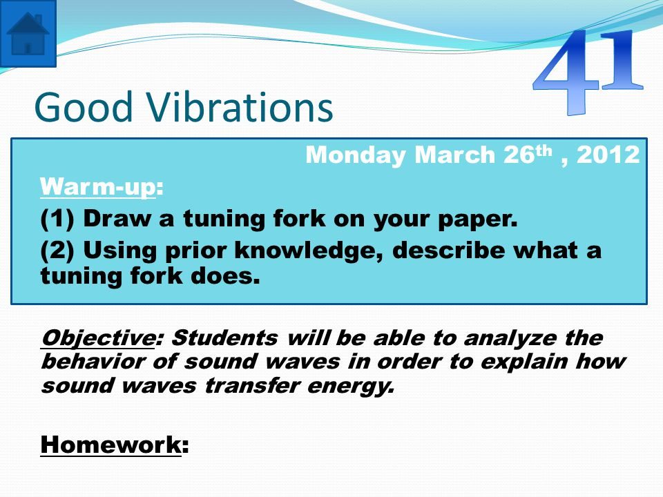 Good Vibrations INBOX From Date: Today We have been learning a lot about waves in general.