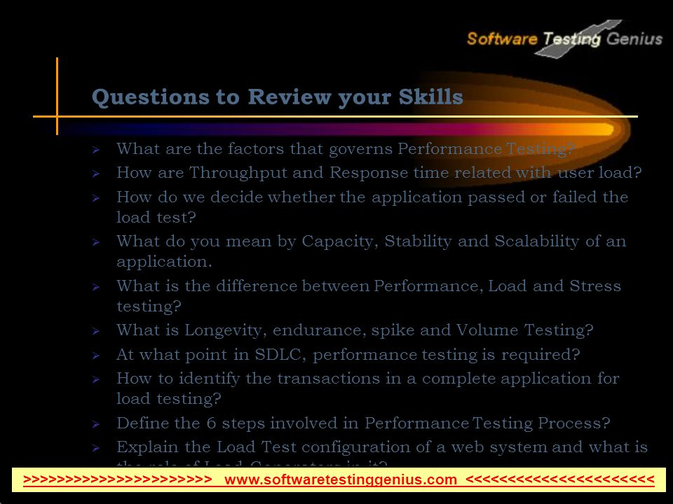 Questions to Review your Skills What are the factors that governs Performance Testing.