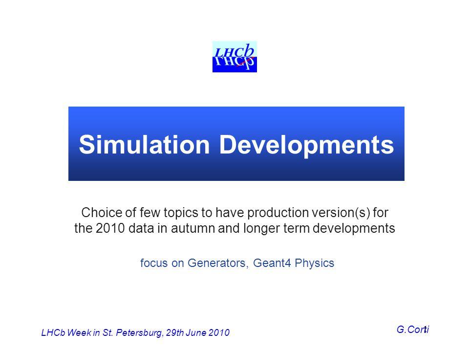 Simulation Developments - 22LHCb Week in St.