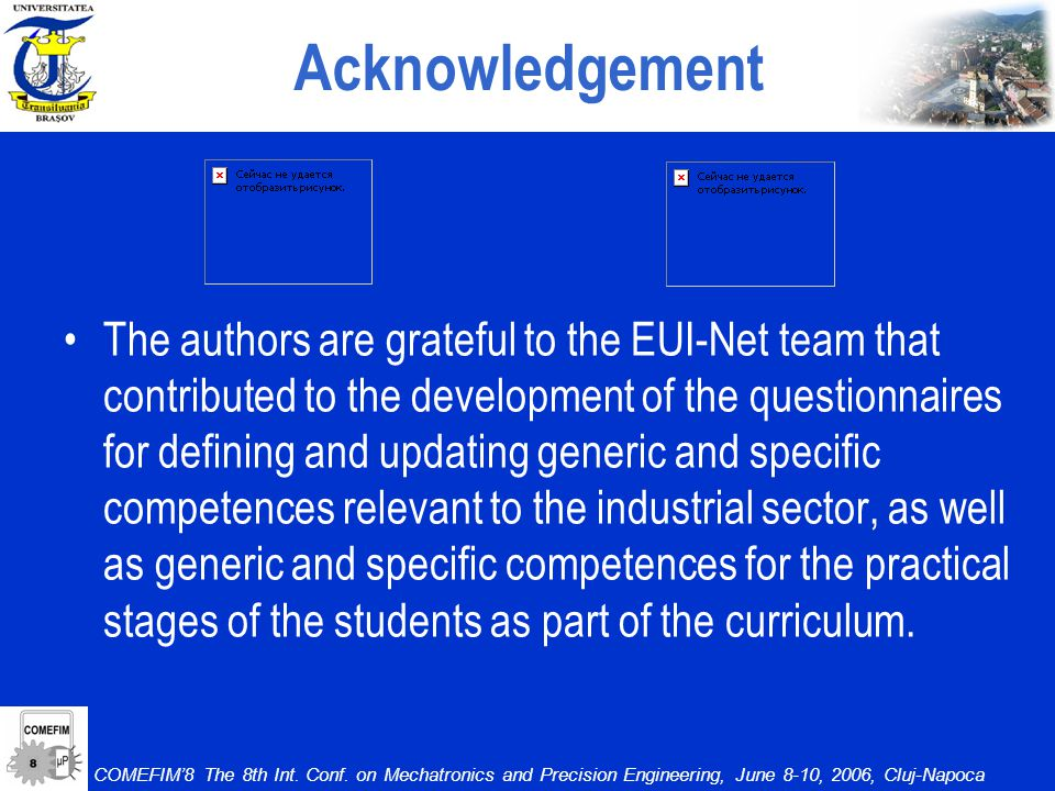 Acknowledgement The authors are grateful to the EUI-Net team that contributed to the development of the questionnaires for defining and updating generic and specific competences relevant to the industrial sector, as well as generic and specific competences for the practical stages of the students as part of the curriculum.