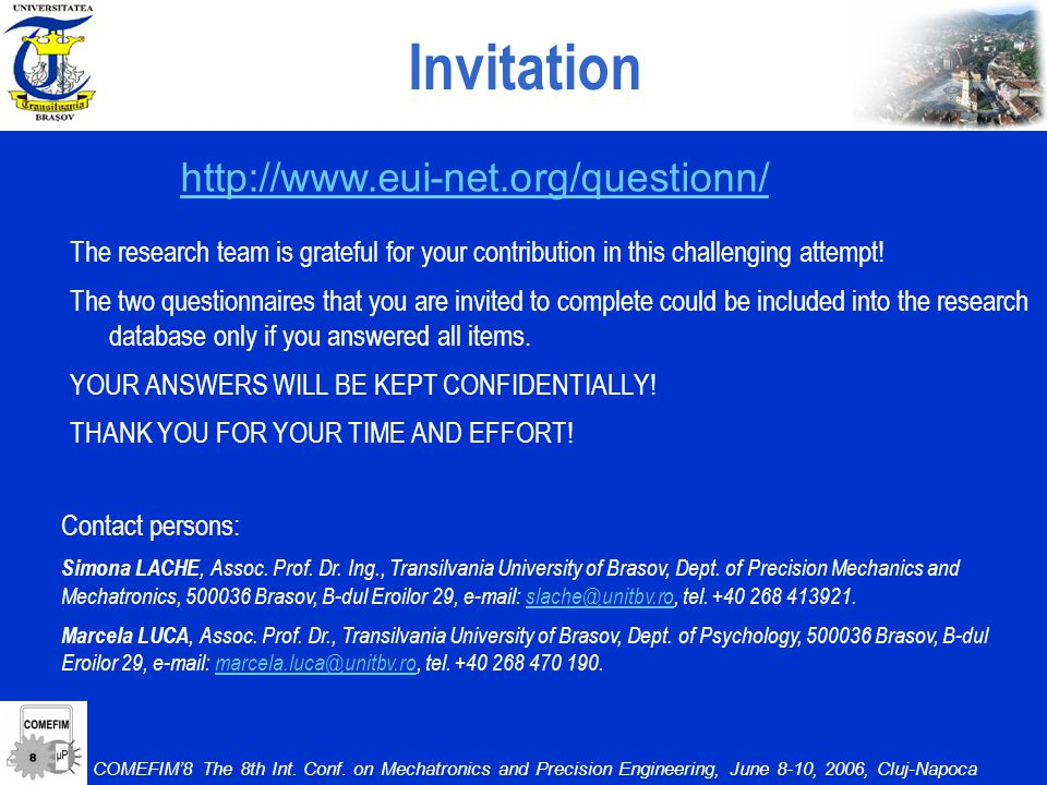 Invitation The research team is grateful for your contribution in this challenging attempt.