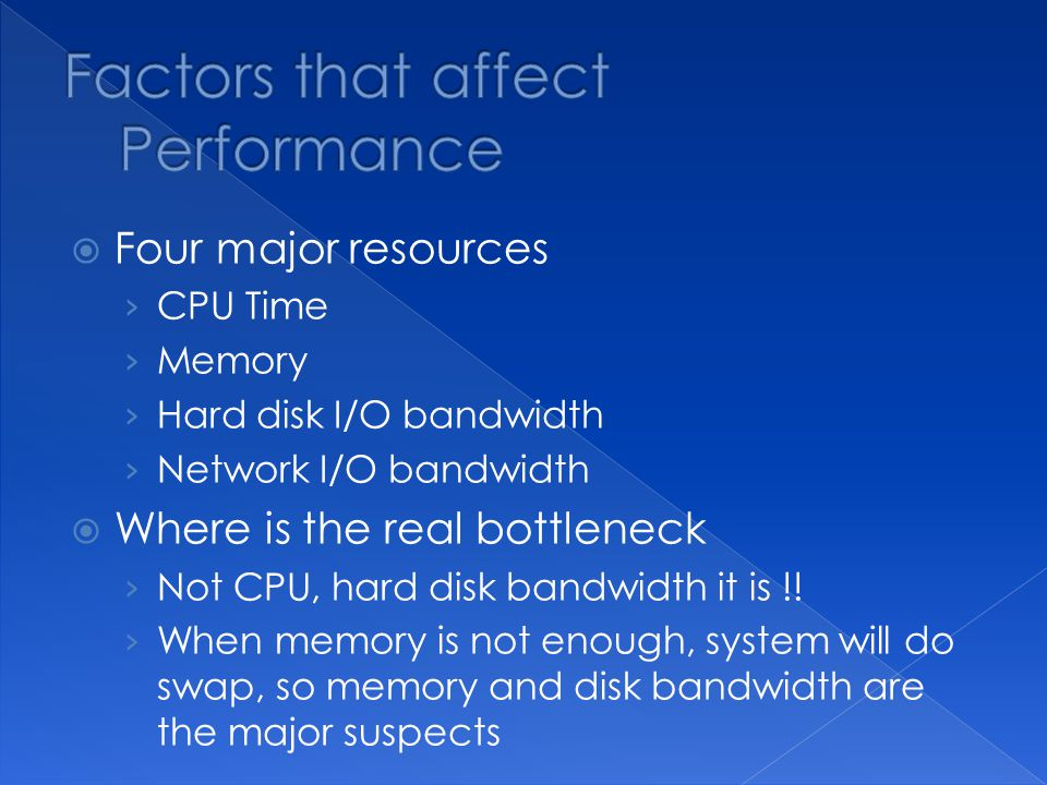 Three information of CPU Overall utilization Help to identify whether the CPU resource is the system bottleneck Load average Per-process consumption Identify specific processs CPU utilization