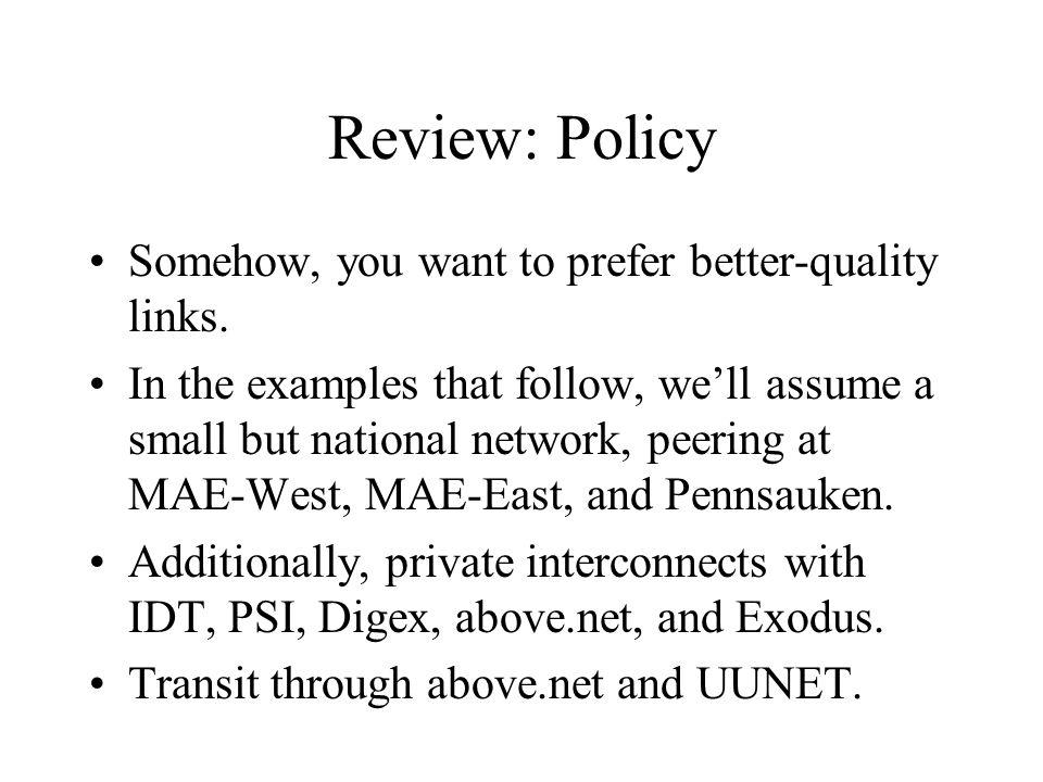 Review: Policy Somehow, you want to prefer better-quality links.