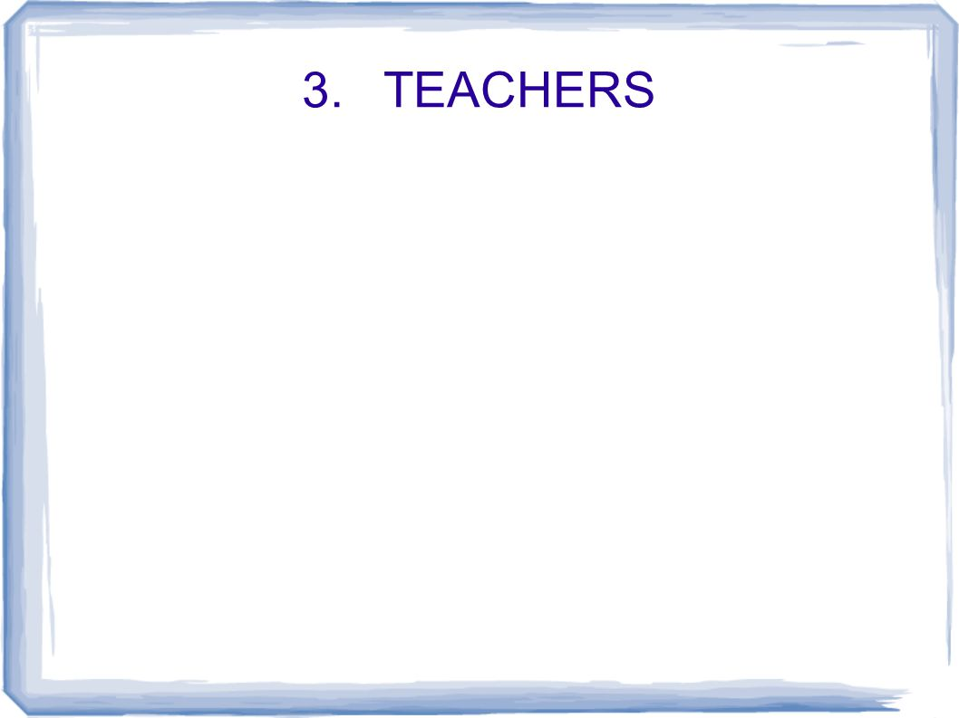 3. TEACHERS
