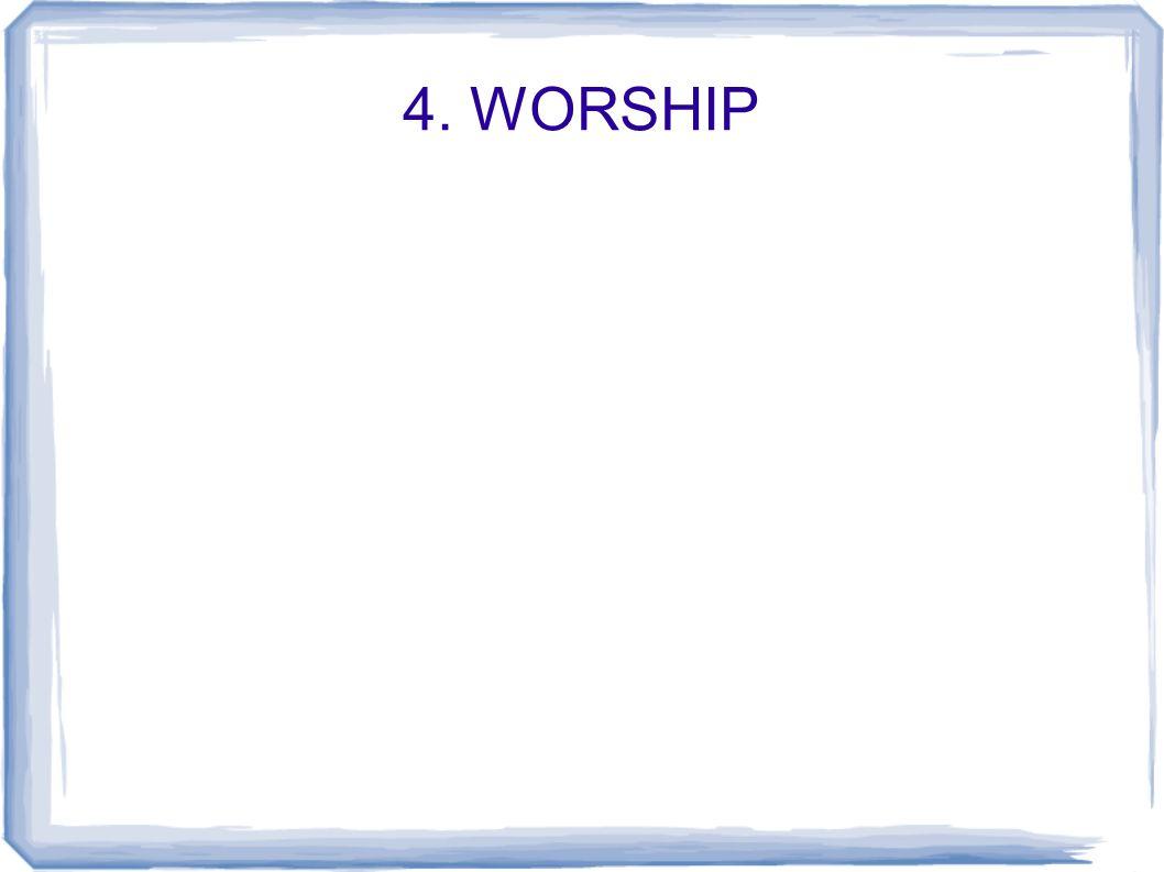 4. WORSHIP