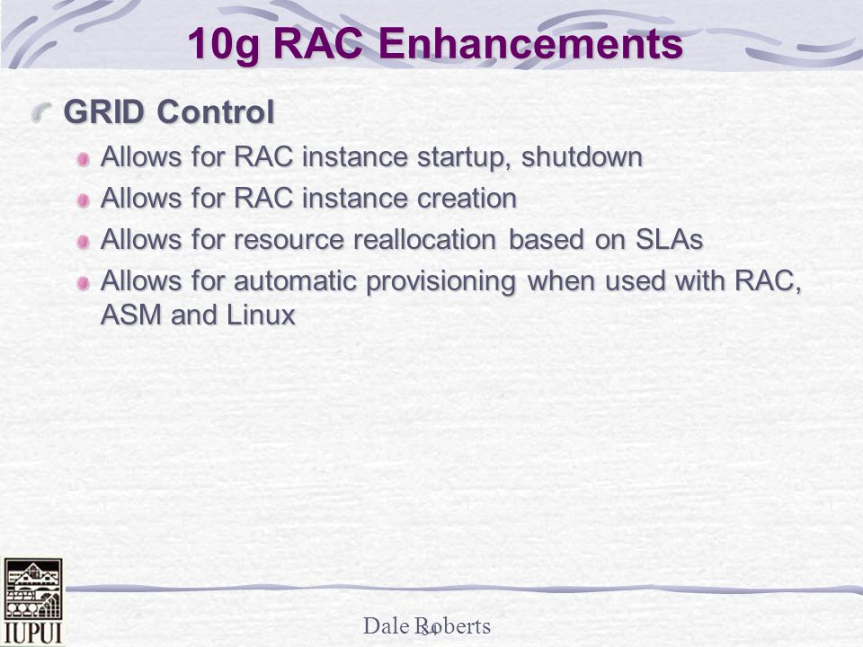 Dale Roberts 83 Grid Services - Automatic Workload Management Top Services Top Modules Complete Presentation by Oracles Erik Peterson at: http://www.oracleracsig.org
