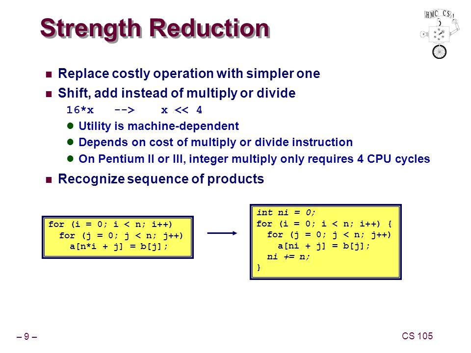 – 20 – CS 105 Lowercase-Conversion Performance Time quadruples when double string length Quadratic performance