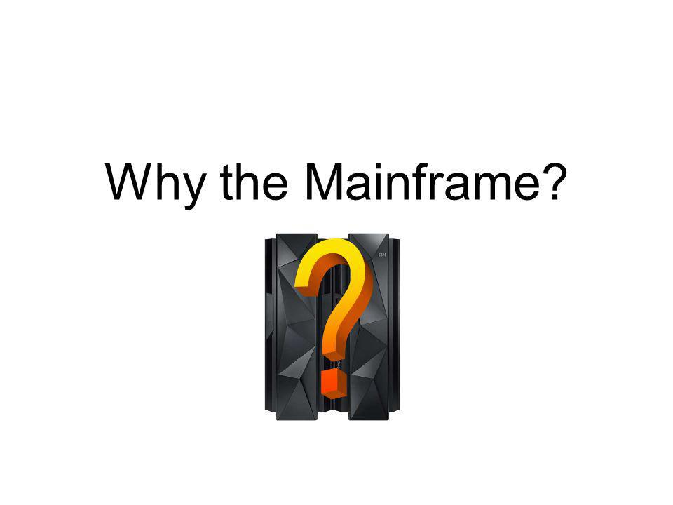 Why the Mainframe?