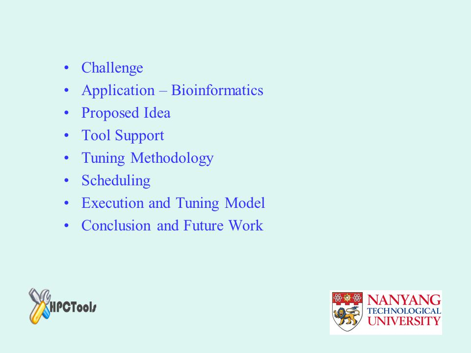 Challenge Application – Bioinformatics Proposed Idea Tool Support Tuning Methodology Scheduling Execution and Tuning Model Conclusion and Future Work