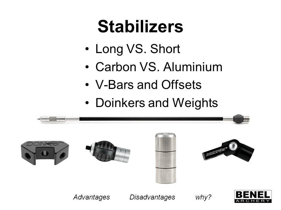 Stabilizers Long VS. Short Carbon VS.