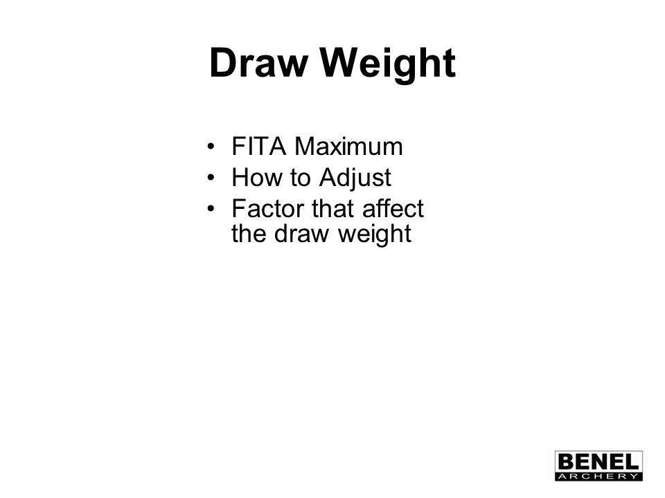 Draw Weight FITA Maximum How to Adjust Factor that affect the draw weight