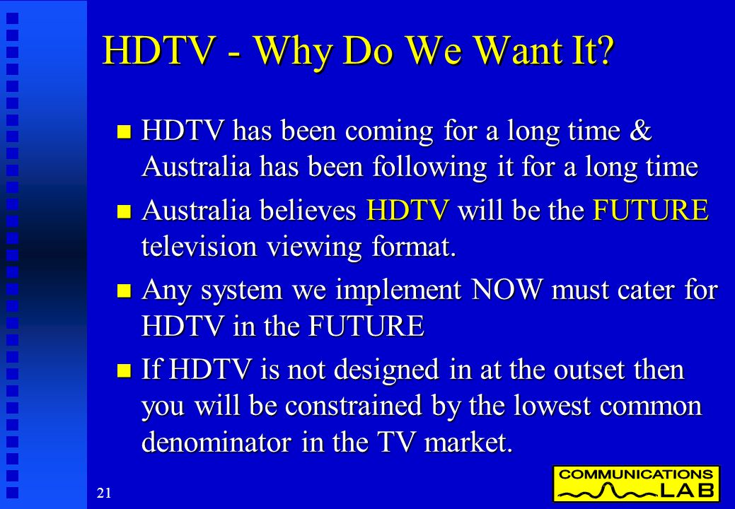 21 HDTV - Why Do We Want It.