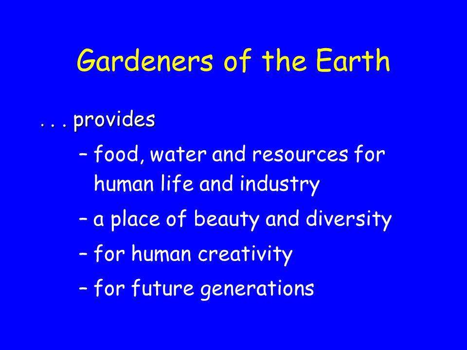 Gardeners of the Earth...