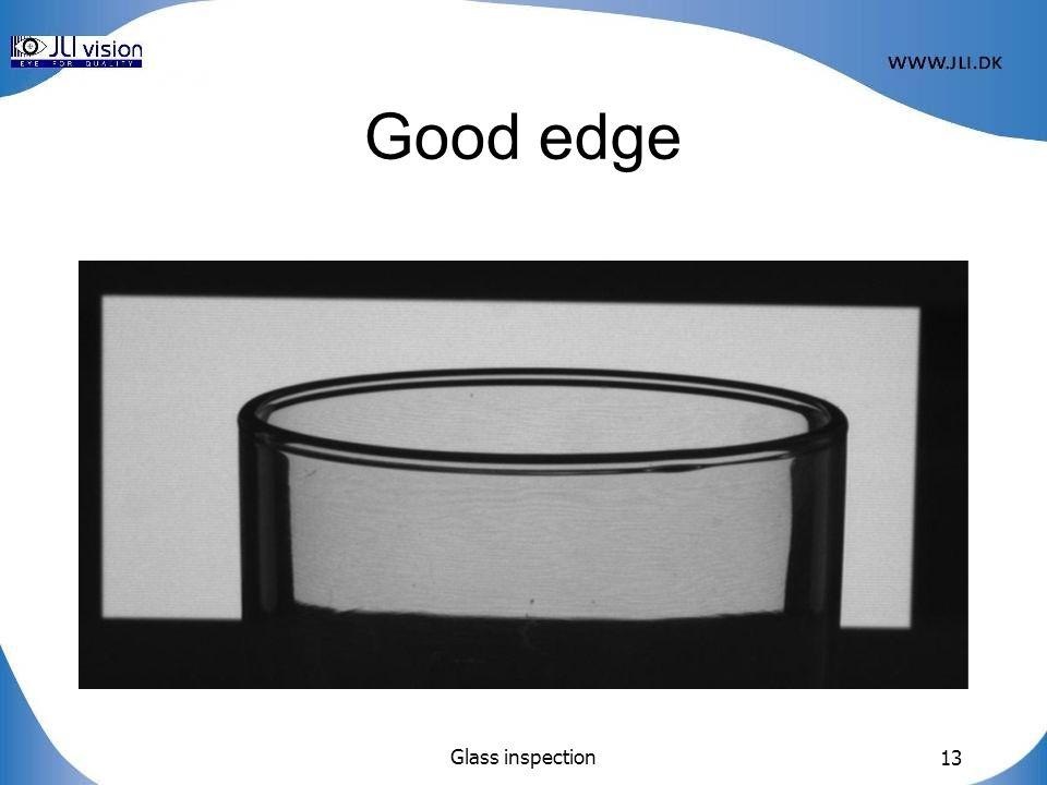 Glass inspection 13 Good edge
