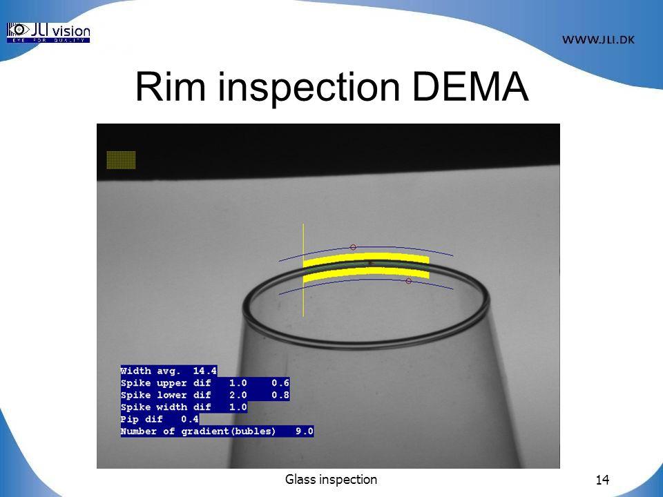 Glass inspection 14 Rim inspection DEMA