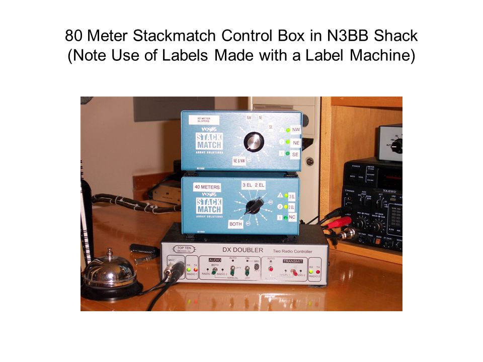 80 Meter Stackmatch Control Box in N3BB Shack (Note Use of Labels Made with a Label Machine)