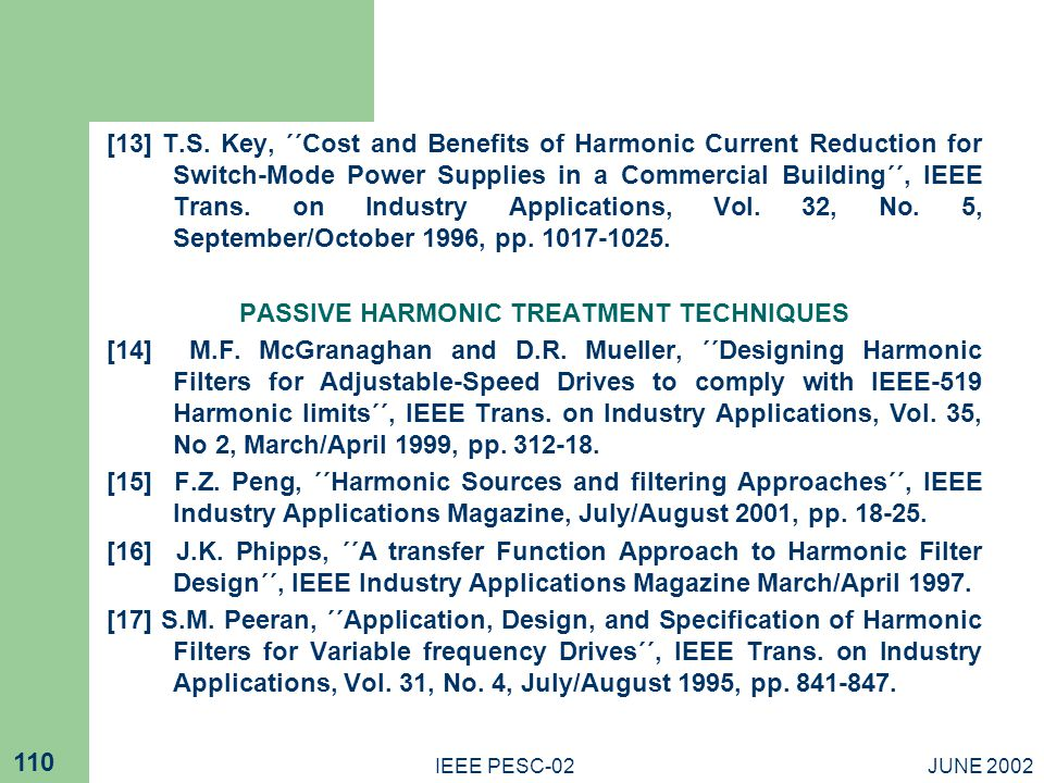 JUNE 2002IEEE PESC-02 110 [13] T.S. Key, ΄΄Cost and Benefits of Harmonic Current Reduction for Switch-Mode Power Supplies in a Commercial Building΄΄,