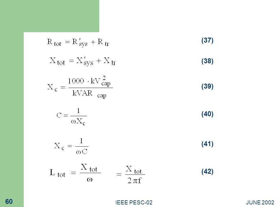 JUNE 2002IEEE PESC-02 60 (37) (38) (39) (40) (41) (42)