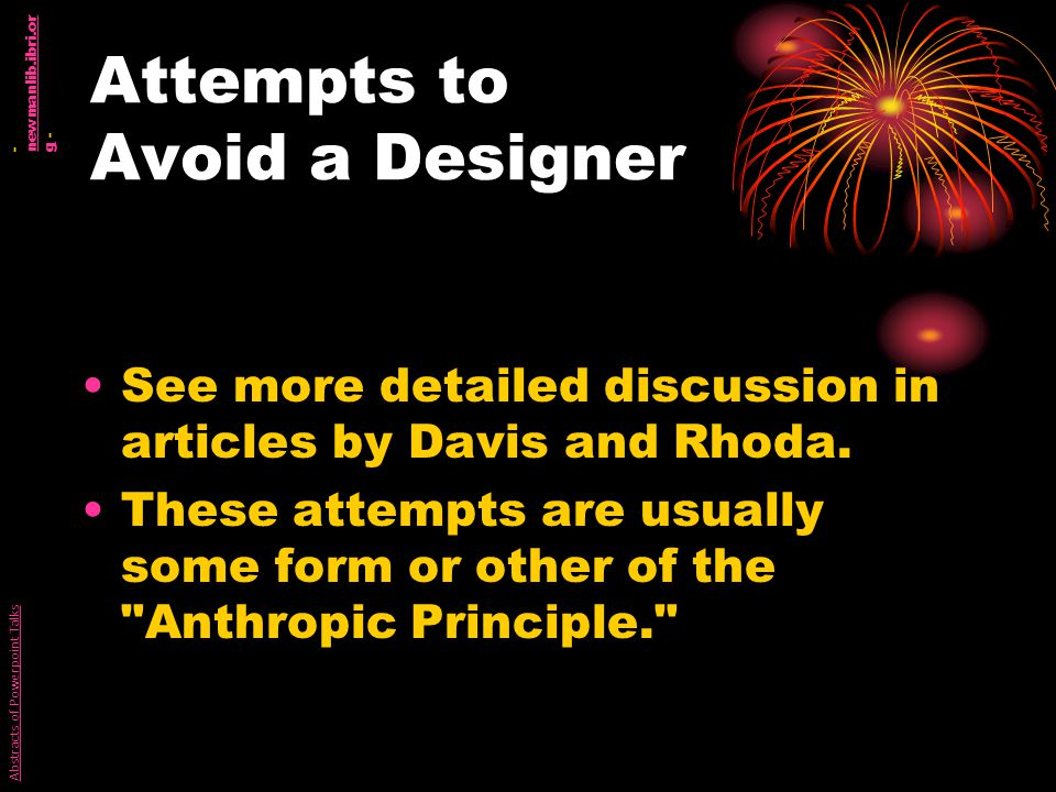 Attempts to Avoid a Designer See more detailed discussion in articles by Davis and Rhoda.