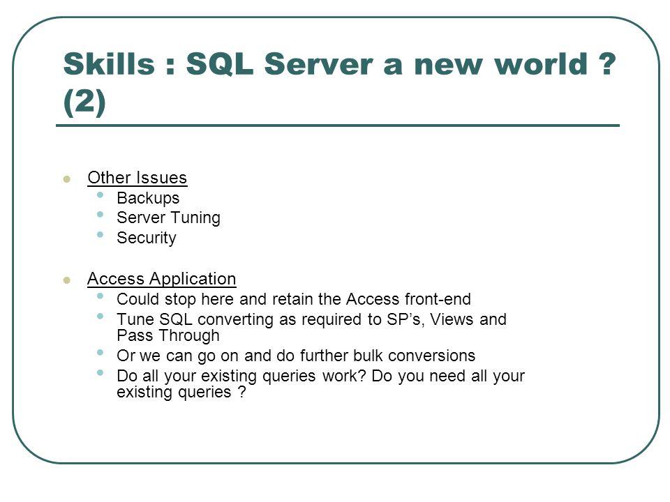 Skills : SQL Server a new world .