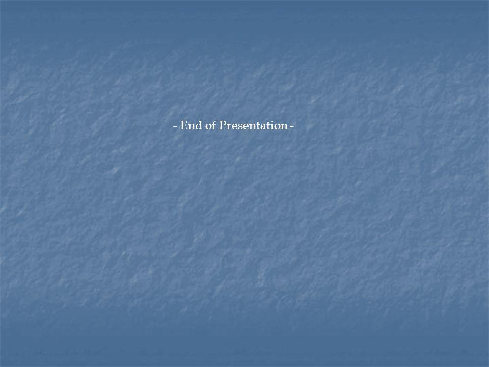 - End of Presentation -