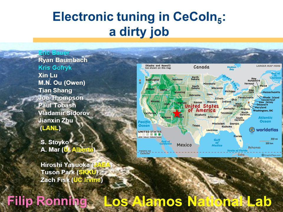 Operated by Los Alamos National Security, LLC for NNSA Electronic tuning in CeCoIn 5 : a dirty job Filip Ronning Eric Bauer Ryan Baumbach Kris Gofryk Xin Lu M.N.