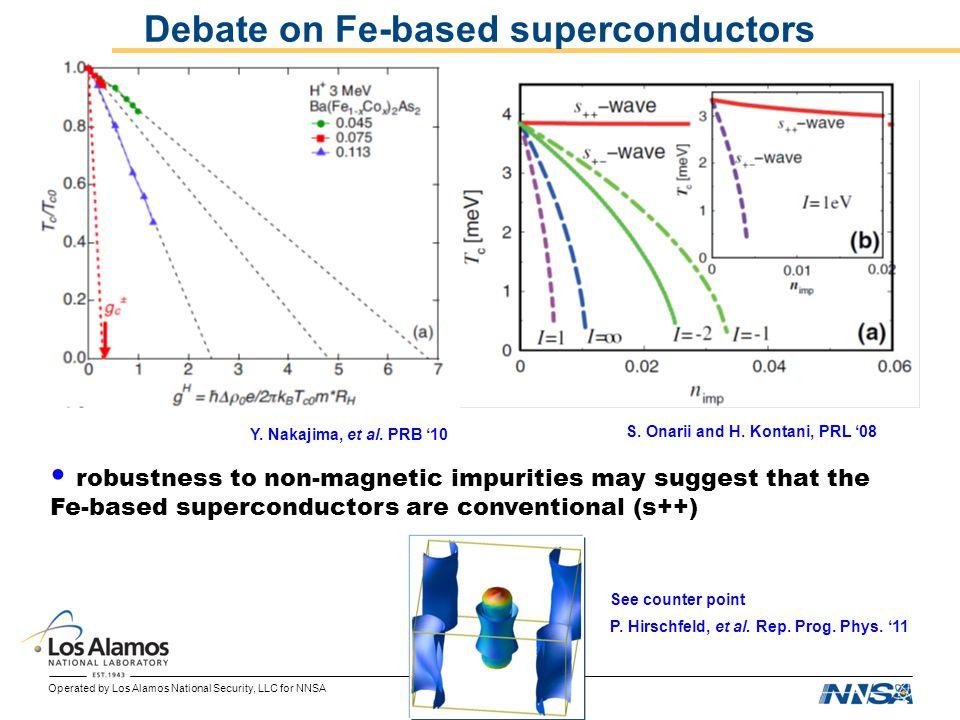 Operated by Los Alamos National Security, LLC for NNSA Debate on Fe-based superconductors S. Onarii and H. Kontani, PRL 08 Y. Nakajima, et al. PRB 10