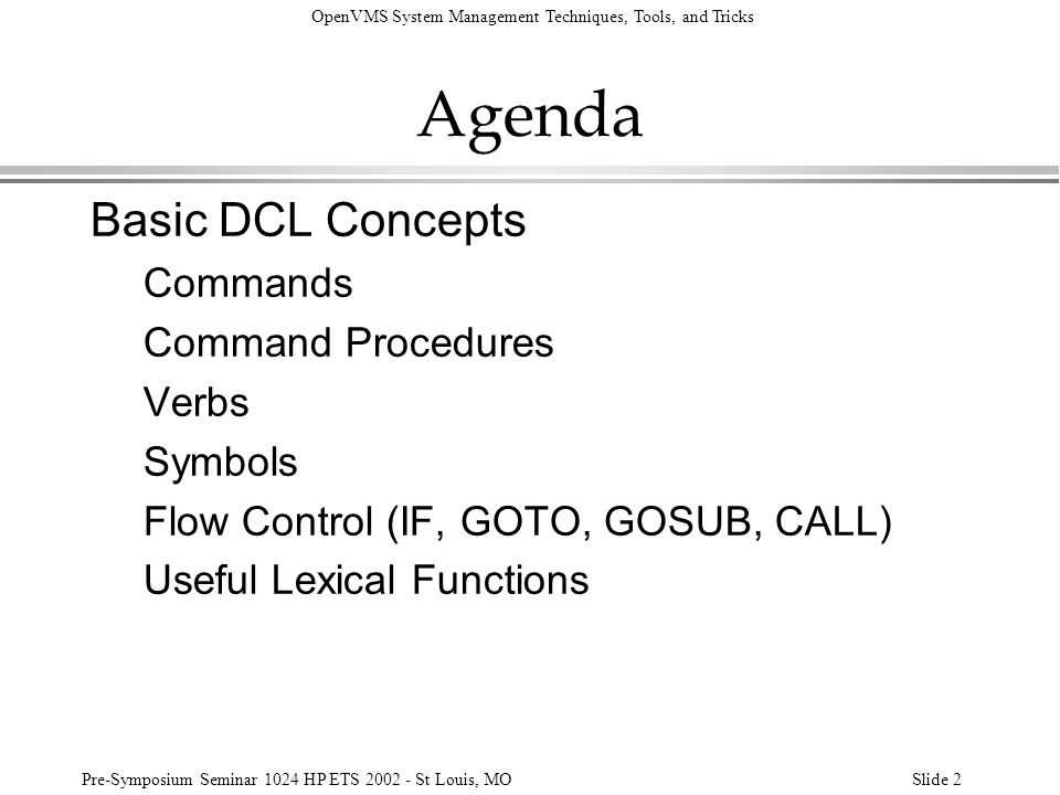 OpenVMS System Management Techniques, Tools, and Tricks Pre-Symposium Seminar 1024 HP ETS 2002 - St Louis, MOSlide 133 System Startup Setting logins at Startup, contd: $ startup$interactive_logins == - F$GETSYI( IJOBLIM ) Notes, contd: l IJOBLIM is a dynamic parameter.