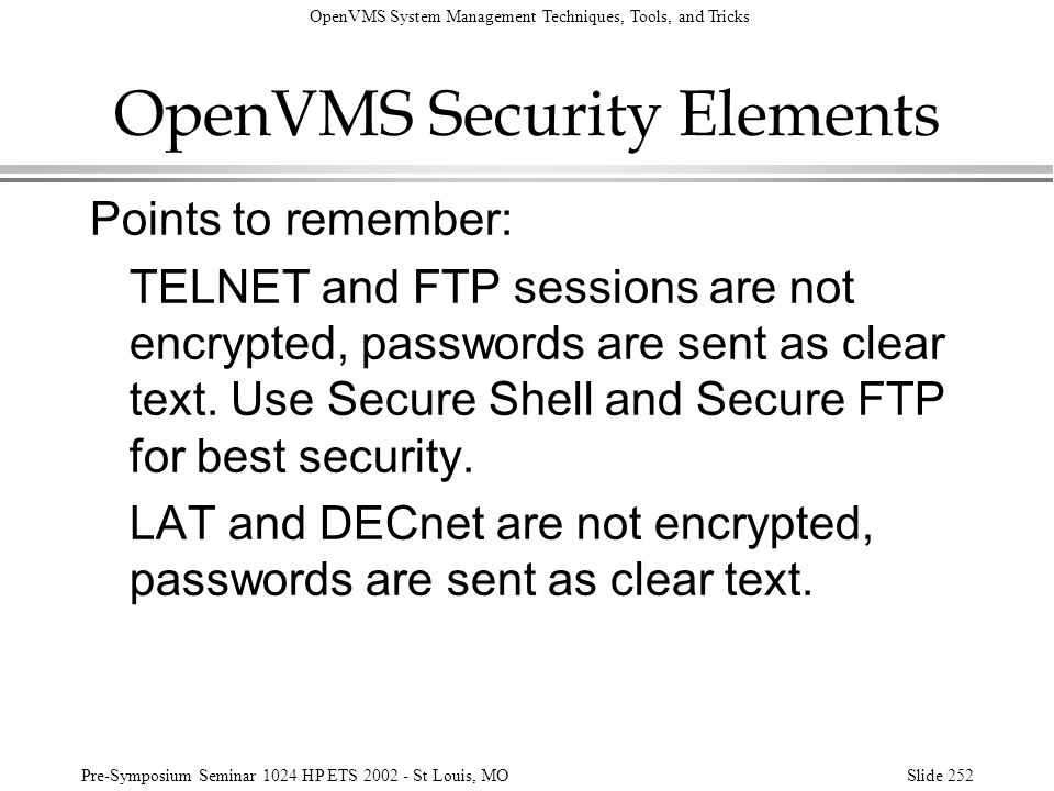 OpenVMS System Management Techniques, Tools, and Tricks Pre-Symposium Seminar 1024 HP ETS 2002 - St Louis, MOSlide 252 OpenVMS Security Elements Point