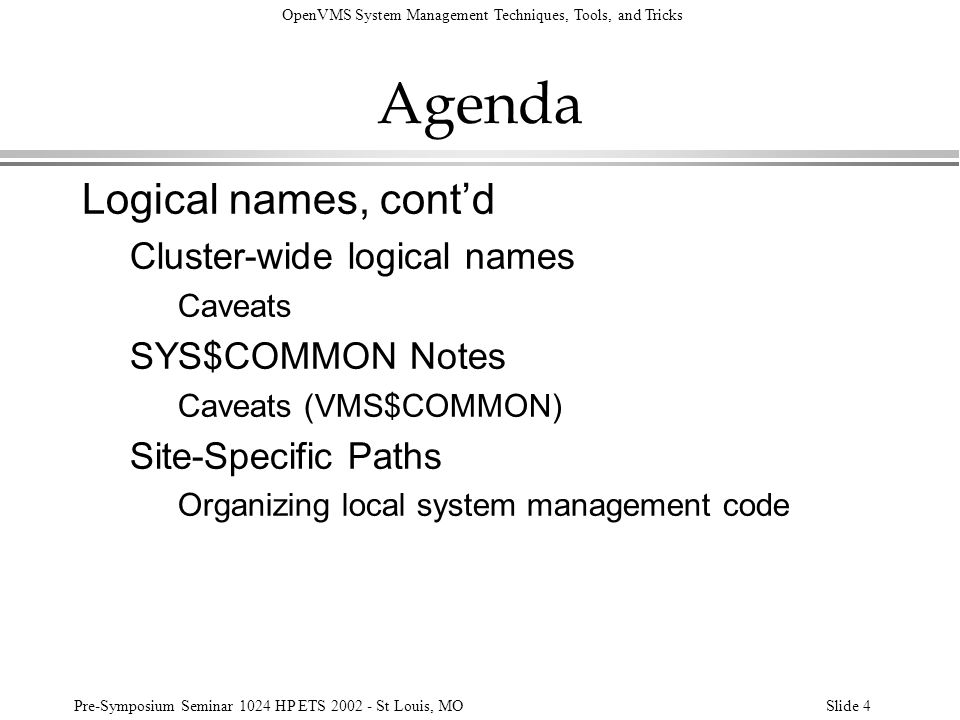 OpenVMS System Management Techniques, Tools, and Tricks Pre-Symposium Seminar 1024 HP ETS 2002 - St Louis, MOSlide 135 System Startup Setting logins at Startup, contd: SET LOGINS/INTERACTIVE caveat: l DO NOT USE THIS COMMAND IN SYSTARTUP_VMS!!.