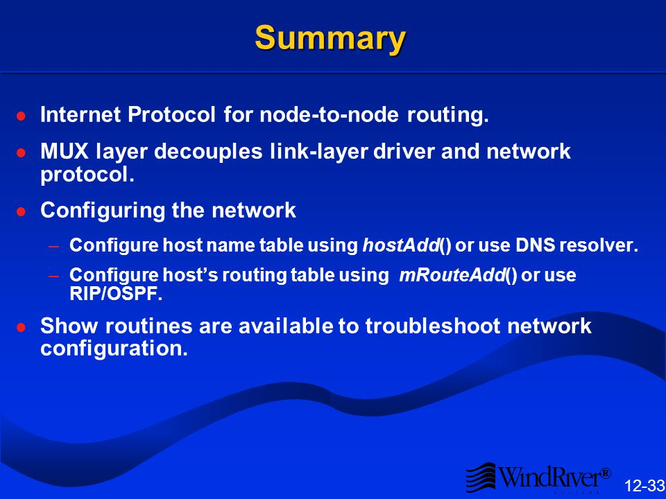 ® 12-33 Summary Internet Protocol for node-to-node routing.