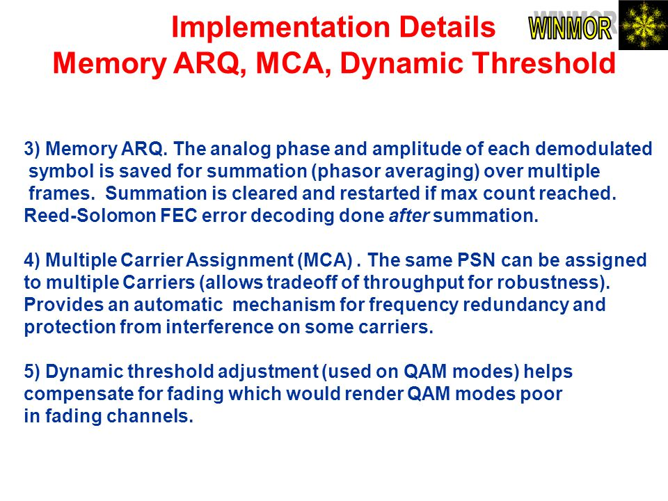 Implementation Details Memory ARQ, MCA, Dynamic Threshold 3) Memory ARQ. The analog phase and amplitude of each demodulated symbol is saved for summat