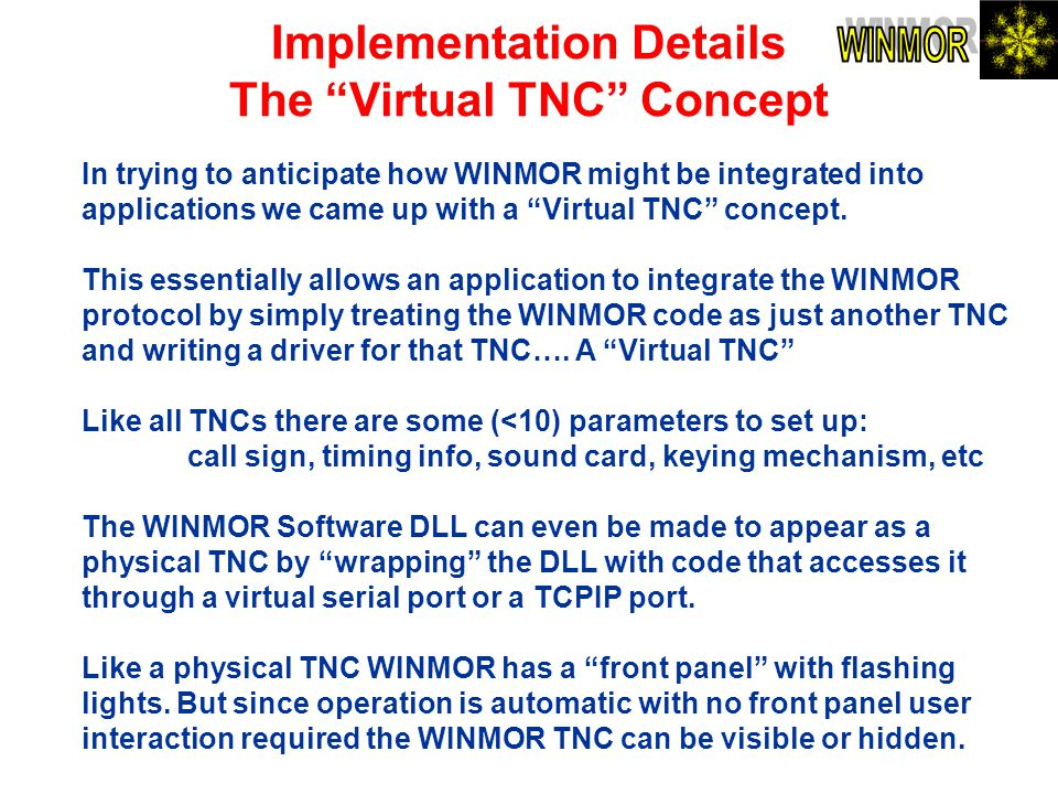 Implementation Details The Virtual TNC Concept In trying to anticipate how WINMOR might be integrated into applications we came up with a Virtual TNC