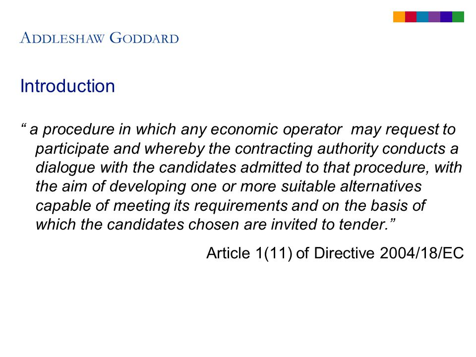 Introduction a procedure in which any economic operator may request to participate and whereby the contracting authority conducts a dialogue with the candidates admitted to that procedure, with the aim of developing one or more suitable alternatives capable of meeting its requirements and on the basis of which the candidates chosen are invited to tender.