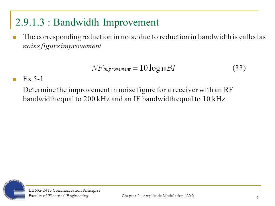 Chapter 2 : Amplitude Modulation (AM) BENG 2413 Communication Principles Faculty of Electrical Engineering 17 2.9.2.2 : Superheterodyne Receiver 1.