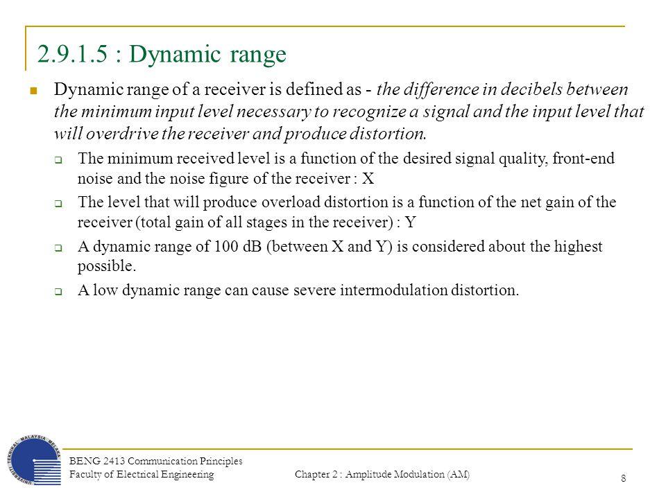 Chapter 2 : Amplitude Modulation (AM) BENG 2413 Communication Principles Faculty of Electrical Engineering 19 2.9.2.2 : Superheterodyne Receiver 5.