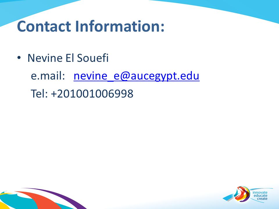 Contact Information: Nevine El Souefi e.mail: nevine_e@aucegypt.edunevine_e@aucegypt.edu Tel: +201001006998