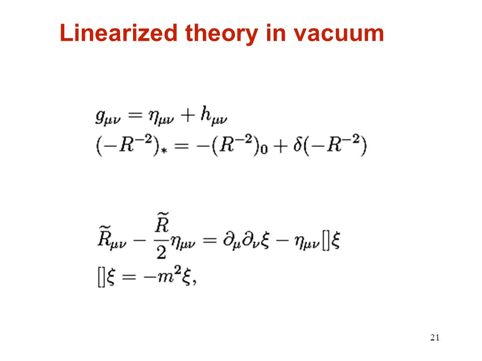 21 Linearized theory in vacuum