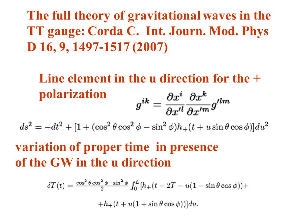 The full theory of gravitational waves in the TT gauge: Corda C.