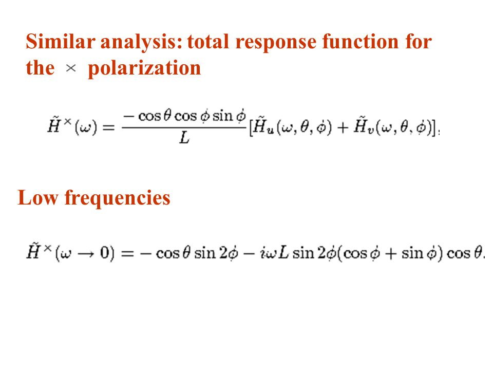 Low frequencies Similar analysis: total response function for the polarization