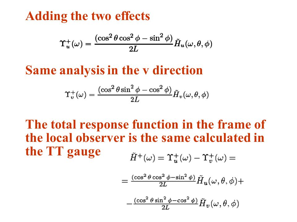 Adding the two effects Same analysis in the v direction The total response function in the frame of the local observer is the same calculated in the T