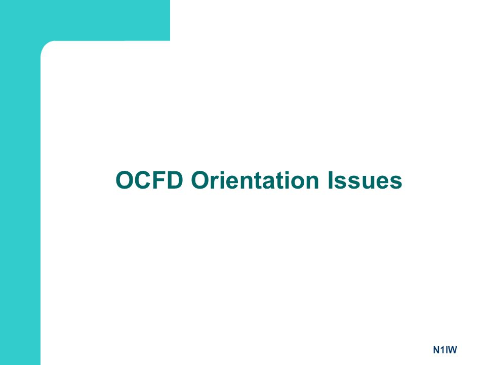 N1IW OCFD Orientation Issues